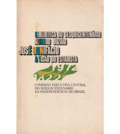 José Bonifácio a Visão do Estadista