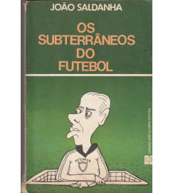 Os Subterraneos do Futebol