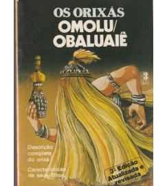 Os Orixás Omolu / Obaluaiê Descrição Completa de Orixá Características de seus filhos.