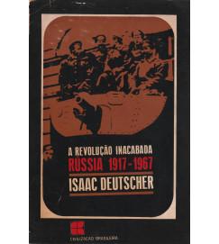 A Revolução Inacabada Rússia 1917-1967