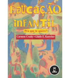 Educação Infantil pra Que Te Quero?