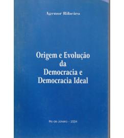 Origem e Evolução da Democracia e Democracia Ideal