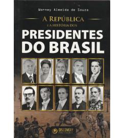 A República e a História dos Presidentes do Brasil