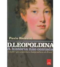 D Leopoldina a História Não Contada