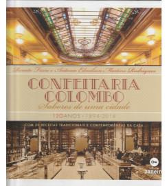 Confeitaria Colombo Sabores de uma Cidade 120 Anos 1894-2014