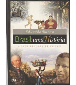 Brasil uma História a Incrivel Saga de um País