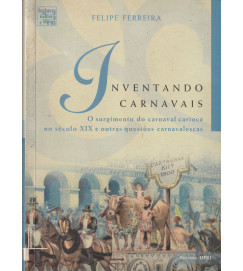 Inventando Carnavais o Surgimento do Carnaval Carioca no Sec XIX