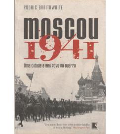 Moscou 1941 uma Cidade e Seu Povo na Guerra