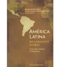 América Latina no Labirinto Global