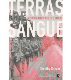 Terras de Sangue a Europa Entre Hitler e Stalin