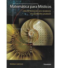 Matemática para Misticos uma Introdução aos Segredos da ... - Renna Shesso