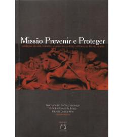 Missão Prevenir e Proteger - Maria Cecilia de Souza Minayo