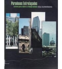 Paradoxos Entrelaçados as Torres para o Futuro e a Tradição Nacional - Cêça Guimaraens
