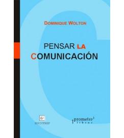 Pensar La Comunicación - Dominique Wolton