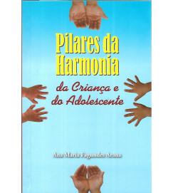 Pilares da Harmonia da Criança e do Adolescentes - Ana Maria Fagundes Arana