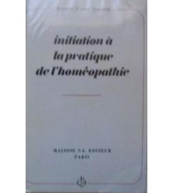 Initiation à La Pratique de L Homéopathie Docteur - Pierre Quentin