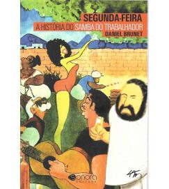 Segunda-feira a História do Samba do Trabalhador - Daniel Brunet