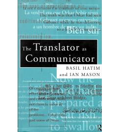 The Translator as Communicator - Basil Hatim and Ian Mason